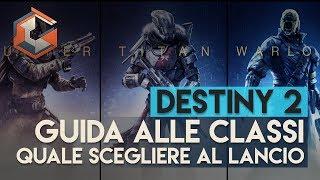Destiny 2 | Guida alle Classi | Quale Scegliere al Lancio? (Stregone,Titano,Cacciatore)