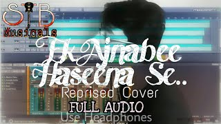 Ek Ajneebe Haseena- Se ||  Reprised version ||  Cover by Tejas ingle