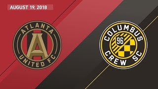 HIGHLIGHTS: Atlanta United FC vs Columbus Crew SC | August 19, 2018