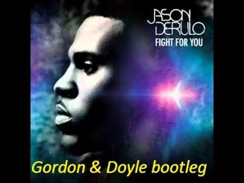 Jason Derulo - Fight for you (Gordon & Doyle bootleg edit)