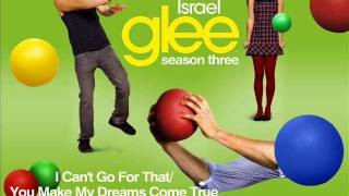 I Can't Go For That / You Make My Dreams Come True - Glee