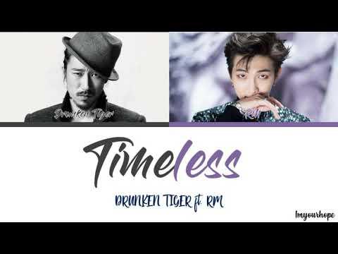 Drunken Tiger (드렁큰 타이거) -Timeless (Feat. RM Of BTS) [Color Coded Lyrics_Han/Rom/Eng]