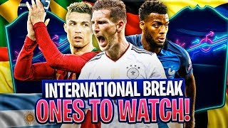 ONES TO WATCH MARKET UPDATE - INTERNATIONAL BREAK? FIFA 19 Ultimate Team