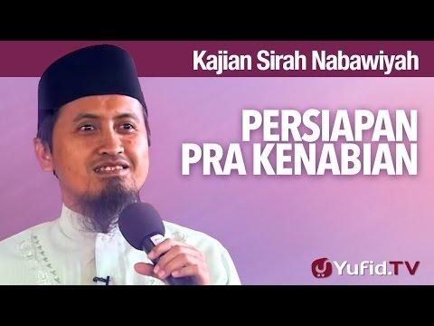 Kajian Sejarah Nabi Muhammad: Persiapan Pra Kenabian - Ustadz Abdullah Zaen, MA