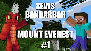 MOUNT EVEREST! - XEVIS & BANBARBAR [#1]