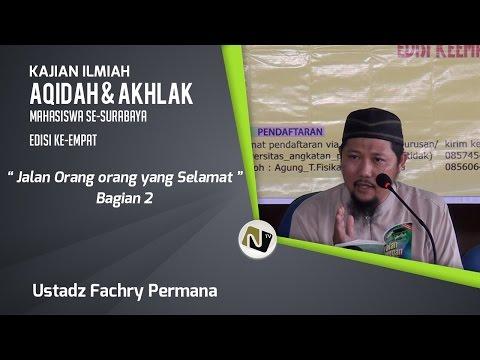 Ustadz Fachry Permana - Jalan Orang Orang Yang Selamat Bag. 2