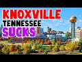 TOP 10 Reasons why KNOXVILLE TENNESSEE is the WORST city in the US!