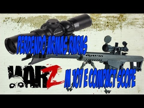 Perdendo Armas Raras  no The War Z  Sniper  -M107 e Compact Scope