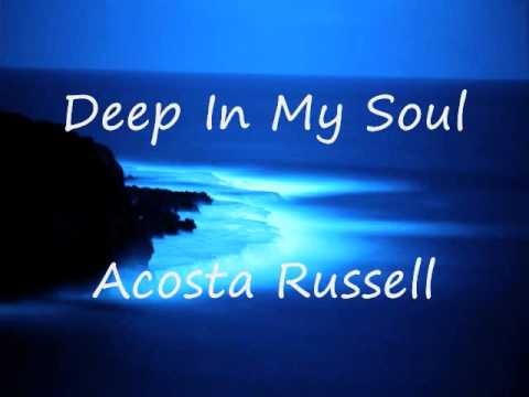 Russell Acosta - Deep In My Soul