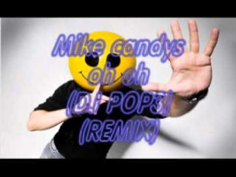 Mike candys - oh oh (DJ POP3 remix).avi