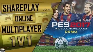 PES 2017 DEMO SHAREPLAY PS4 - PES17 DEMO Multiplayer 1 v1
