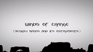 Winds Of Change  (Bengali Bands And Its Instruments)