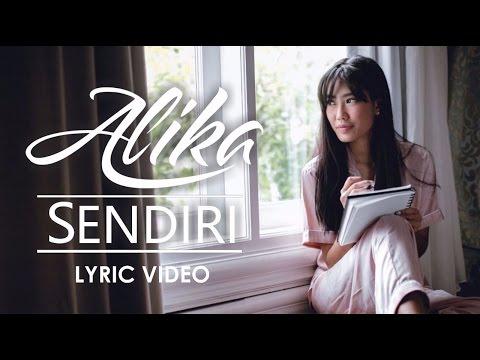 Alika   Sendiri  Official Video Lyric