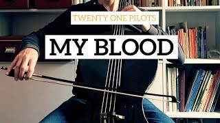 Twenty One Pilots - My Blood for cello and piano (COVER)