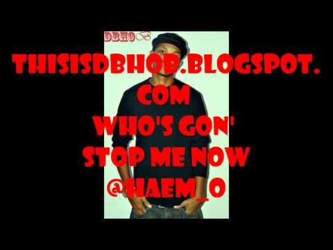 Music video HAEM-O - WHO'S GONNA STOP ME NOW...DBHOB - Music Video Muzikoo