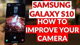 Samsung Galaxy S10 How To Set Up & Improve Your Camera & Video Quality - YouTube Tech Guy