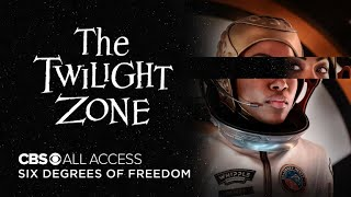 The Twilight Zone: Six Degrees of Freedom - Official Trailer | CBS All Access