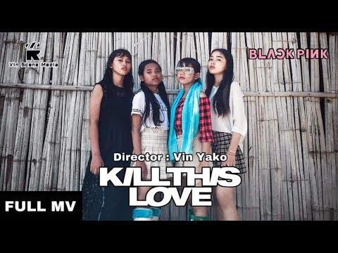 BLACKPINK - 'Kill This Love' M/V Cover Parody Cambodia.