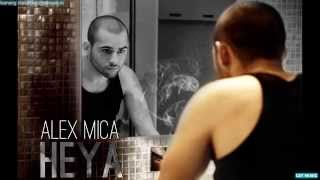 Alex Mica - HEYA (Official Single)