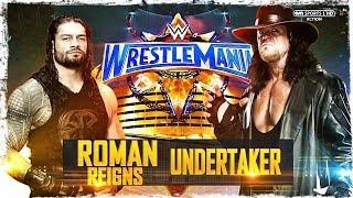Roman Reigns vs The Undertaker full match - WWE Wrestlemania 33