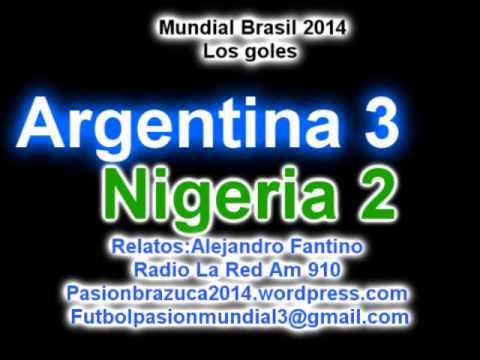 Argentina 3 Nigeria 2 (Relato Alejandro Fantino)  Mundial de Brasil 2014 Los goles