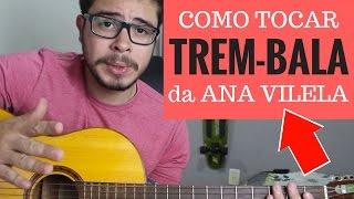 download musica Como Tocar Trem-bala da Ana Vilela Aula de Violão
