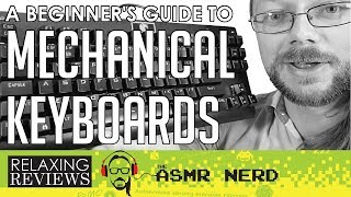 RELAXING REVIEWS | A Beginner's Guide to Mechanical Keyboards