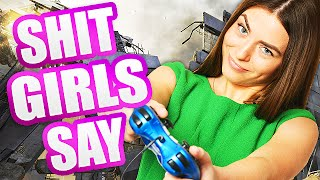 SHIT GIRL GAMERS SAY ON CALL OF DUTY! (Episode 2)