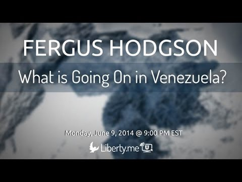 What Is Going On In Venezuela? with Fergus Hodgson