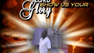 Lord Show Us Your Glory