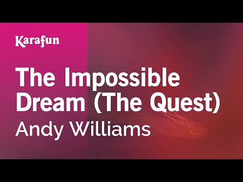 Karaoke The Impossible Dream (the Quest) - Andy Williams * video