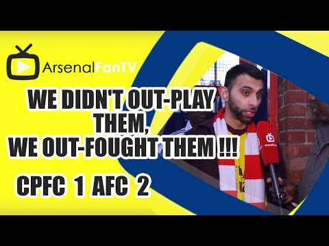 We Didn't Out-Play Them, We Out-Fought Them !!! - Crystal Palace 1 Arsenal 2