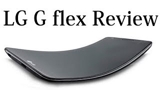 LG G Flex Review- Unboxing, Specs, Gaming, Performance and Hands on Review Of LG G Flex