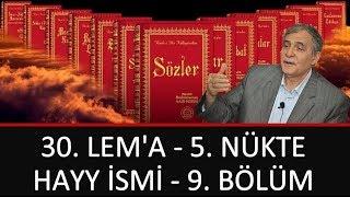 Prof. Dr. Şener Dilek - Lem'alar - 30. Lem'a - 5. Nükte - Hayy İsmi - 9. Bölüm
