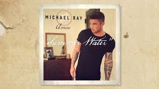 "Michael Ray - ""Summer Water"" (Official Audio)"