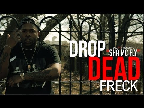 Sha-MC-Fly - Drop Dead Freck [New York Unsigned Artist]