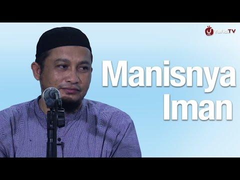 Kajian Islam: Bilakah Pohon Iman Berbuah Manis - Ustadz Adullah Taslim MA
