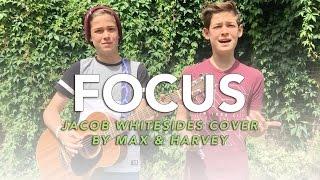 Focus  Jacob Whitesides Max amp  Harvey Cover