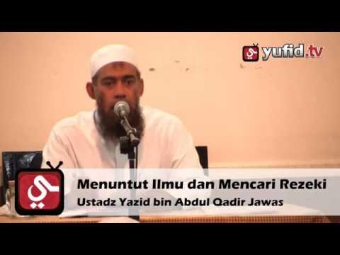 Menuntut Ilmu & Mencari Rezeki - Ustadz Yazid Bin Abdul Qadir Jawas video
