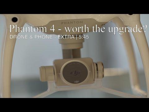 DJI Phantom 4 - worth the upgrade?