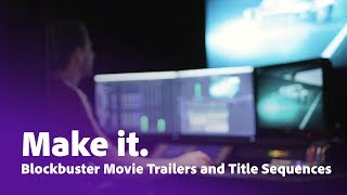 Make It: Creating Blockbuster Movie Trailers and Title Sequences | Adobe Creative Cloud