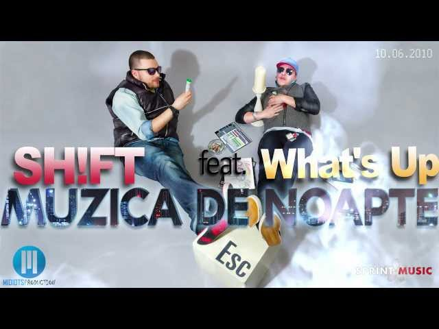 Shift - Muzica de noapte (feat. What's Up) (Official Track)