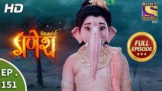 Vighnaharta Ganesh - Ep 151 - Full Episode - 22nd  March, 2018
