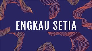 JPCC Worship - Engkau Setia (Official Lyric Video)