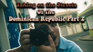 Street Photography in the Dominican Republic PART 2