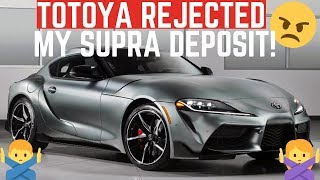 TOYOTA REJECTED My NEW A90 SUPRA Order and Deposit!