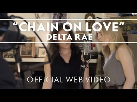 Delta Rae - Chain On Love (A Song For Marriage Equality) [Official Web Video]