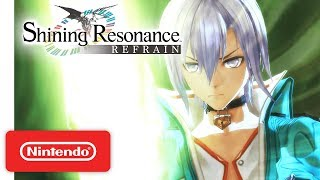 Shining Resonance Refrain Story Trailer - Nintendo Switch