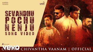 Chekka Chivantha Vaanam - Sevandhu Pochu Nenju Video