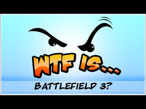 ► WTF Is... - Battlefield 3 ? - Singleplayer Campaign